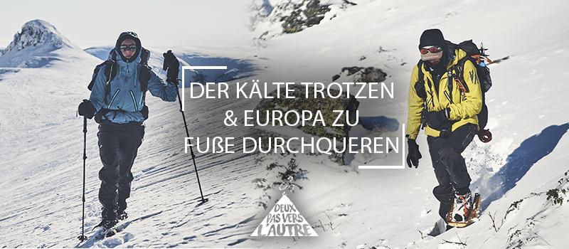 Der Kälte trotzen & Europa zu Fuß durchqueren