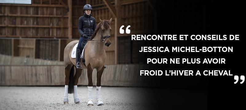 Rencontre et conseils avec Jessica Michel Botton pour ne plus avoir froid l'hiver a cheval