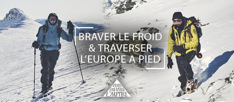 équipement grand froid et traverser de l'Europe a pied