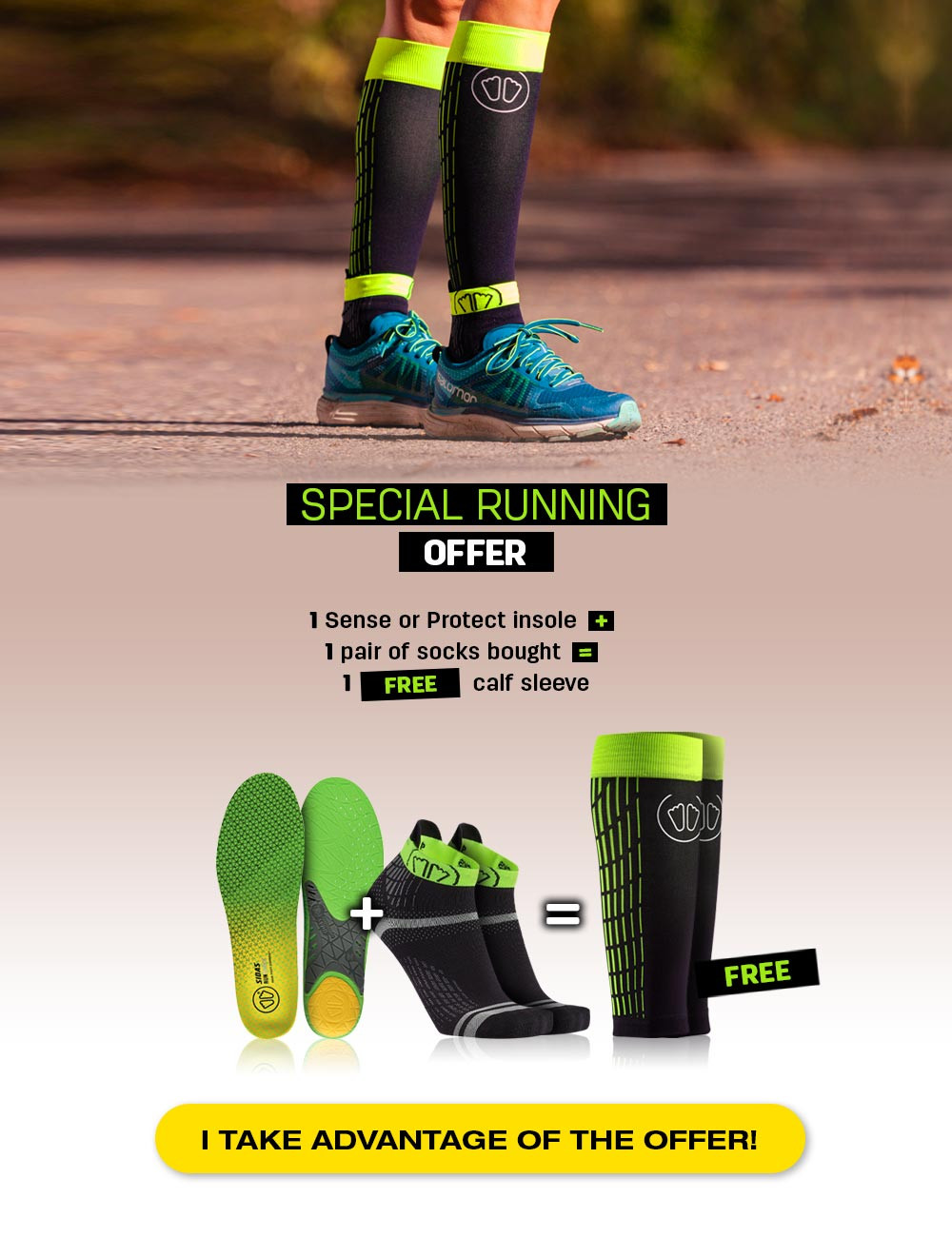 Buy a pair of running insole 3D or 3Feet and a pair of socks and get your free running calf!