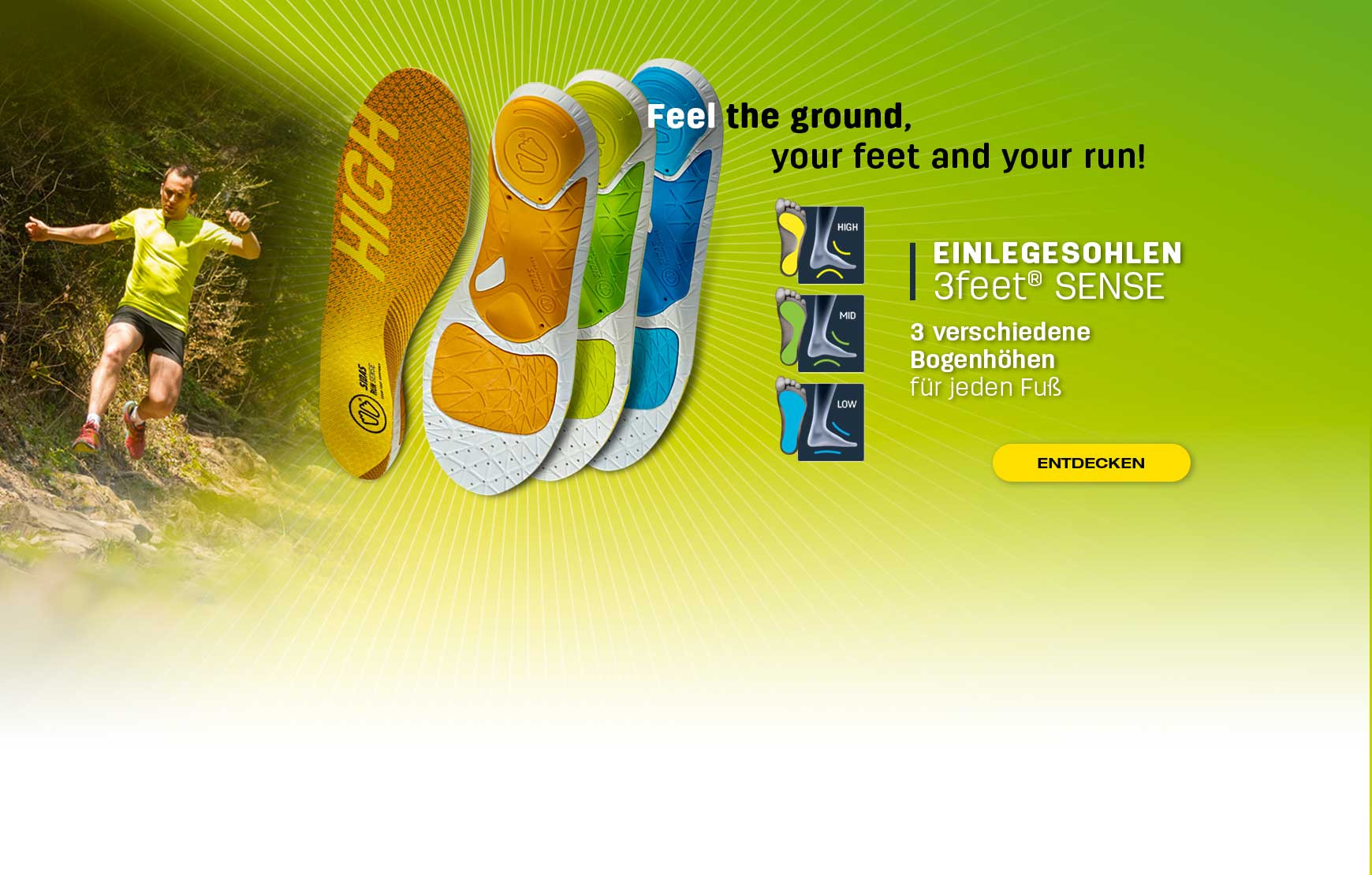 Entdecken Sie unser Sortiment 3Feet® SENSE, das für jeden Fußtyp auf der Suche nach Erlebnissen geeignet ist